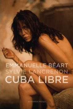 Emmanuelle Béart: Cuba Libre -- out of print, used copies going for $583 on amazon