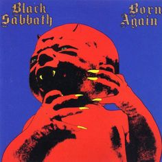BLACK SABBATH - Born Again The album front cover eventually caused controversy and has been hated by some fans.Hard Rock / Heavy Metal LP - Vinyl Records Collector's Information & Price Guide Black Sabbath Album Covers, Black Sabbath Albums, Black Metal, Heavy Metal, Twisted Metal, Rock Album Covers, Worst Album Covers, Classic Album Covers, Box Covers