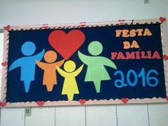 34 Painéis para o dia da família - Aluno On Diy And Crafts, Crafts For Kids, Arts And Crafts, Soft Board Decoration, Sewing Projects, Projects To Try, School Decorations, Family Day, Special Day