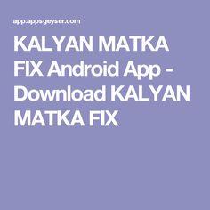 KALYAN MATKA FIX Android App  - Download KALYAN MATKA FIX