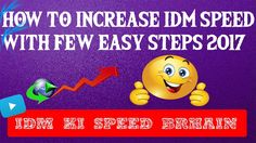 How to Increase IDM Speed with Few Easy Steps [Latest 2017]