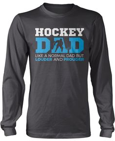 Hockey Dad like a normal dad but louder and prouder! The perfect t-shirt for any proud hockey player dad! Order yours today. Premium T-Shirt Made from 100% pre-shrunk cotton jersey. Long Sleeve T-Shir