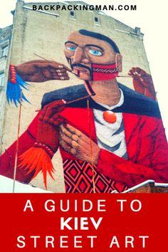 Street Art In Kiev - A Guide