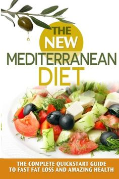 The New Mediterranean  Diet Book: A 30-Day Quickstart Guide to Fast Fat Loss and Amazing Health (includes Recipes) (mediterranean diet, mediterranean ... inflammation diet, high blood pressure diet) - http://darrenblogs.com/2016/03/the-new-mediterranean-diet-book-a-30-day-quickstart-guide-to-fast-fat-loss-and-amazing-health-includes-recipes-mediterranean-diet-mediterranean-inflammation-diet-high-blood-pressure-diet/