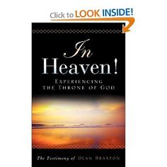 In Heaven: Experiencing The Throne Of God - Another great Heaven testimony. And the best detailed description of Jesus in Heaven in his glorified Body I've ever read. Amazing. I could read this one over and over.