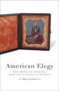 American Elegy: the poetry of mourning from the puritans to Whitman https://catalog.vsc.edu/cscfind/Record/426594
