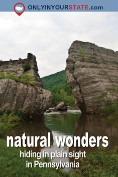 Travel | Pennsylvania | Natural Wonders | Plain Sight | Easy Access | Amazing Places | No Hiking Required