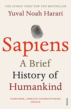 Sapiens: A Brief History of Humankind by Yuval Noah Harari https://www.amazon.co.uk/dp/0099590085/ref=cm_sw_r_pi_dp_x_4iuqyb2BVT5CJ