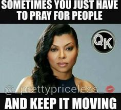 💯 pray from them and move on Diva Quotes, Boss Quotes, True Quotes, Funny Quotes, Prayer Quotes, Cookie Lyon Quotes, Kevin Gates Quotes, Empire Quotes, Wont He Do It