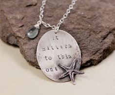 """""""It matters To This One"""" Sterling Silver Starfish Pendant  $50.00 quote from the story about The Starfish"""