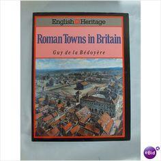 Roman Towns In Britain - Guy de la Bedoyere (English Heritage) 9780713468939 - For Sale with Rhodons Books on eBid United Kingdom (25/6)