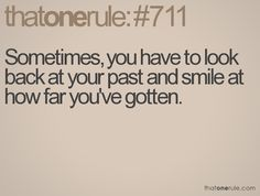 Sometimes, you have to look back at your past and smile at how far you've gotten. #that1rule