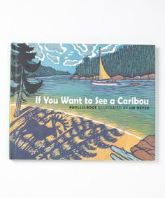 Take a look at this If You Want to See a Caribou Hardcover by Nationwide on #zulily today!