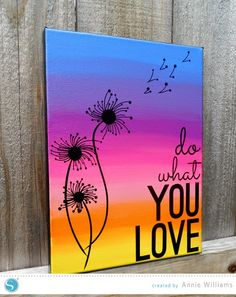 Do What You Love Canvas by Annie Williams - made with this week's free shape    #silhouettedesignteam