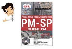 Apostila preparatória do Concurso da Polícia Militar do Estado de São Paulo - PM/SP 2016, cargo Oficial PM. São 131 vagas com remuneração inicial de R$ 2.946,54. O candidato deve possuir nível médio...