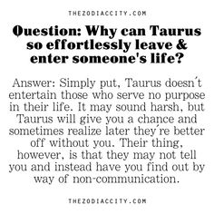 Yep! Non-communication is a sign we are cutting you out. #taurus