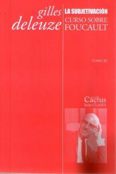 Curso sobre Foucault. Tomo III, La subjetivación / Gilles Deleuze