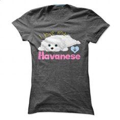 I love my Havanese! For Havanese dog lovers! - tee shirts #fashion #T-Shirts
