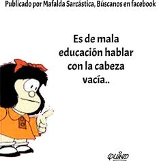 Poetry Quotes, Wisdom Quotes, Love Quotes, Funny Quotes, Spanish Humor, Spanish Quotes, Anais Nin Quotes, Mafalda Quotes, Intelligence Quotes