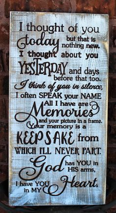 Grandma Quotes Discover I thought of you today - Sympathy gifts for loss of loved one - In loving memory sign - Wood sign - Grief Signs - Memorial wooden signs I Thought Of You Today, I Think Of You, Just For You, Engraved Wood Signs, Wooden Signs, Painted Signs, Sign Quotes, Me Quotes, Lost Quotes
