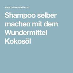 Shampoo selber machen mit dem Wundermittel Kokosöl Make shampoo yourself with the miracle cure cocon Diy Shampoo, Doterra Shampoo, Diy Hair Care, Hair Care Tips, Diy Beauty, Beauty Hacks, Lilac Hair, Natural Haircare, Diy Spa