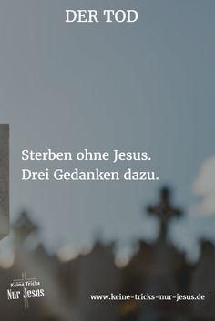 Der Tod: Sterben ohne Jesus. Drei Gedanken dazu