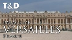 Palace Of Versailles - Full Tourist Guide - Travel & Discover