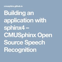 Building an application with sphinx4 – CMUSphinx Open Source Speech Recognition