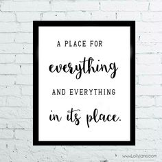 A place for everything and everything in its place inspirational quote! Click through for a free printable version of this motivational quote!