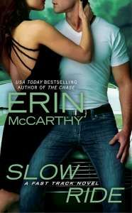 Slow Ride - Fast Track Series (Book #5) -- Erin McCarthy