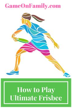 Are you curious to learn how to play ultimate frisbee? This great, active game encourages teamwork and improves fitness while having a blast. Learn the ultimate frisbee rules at www.GameOnFamily.com. #ultimate #frisbee #kids #games