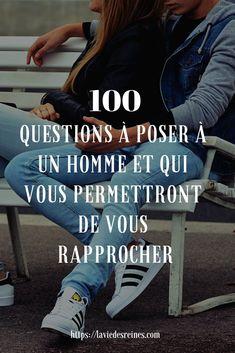 100 Questions a poser a un homme et qui vous permettront de vous rapprocher