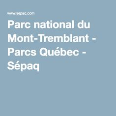 Hiking/canoeing in Montreal : Parc national du Mont-Tremblant - Jacques Cartier, Boarding Pass, National Parks, Canoeing, Summer 2016, Montreal, Hiking, Canada, Nature