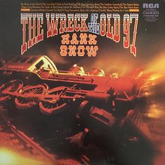Hank Snow The Wreck of The Old 97 - vinyl LP – Knick Knack Records