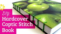 DIY Hardcover Book: Coptic Stitch (How to Make), via YouTube.