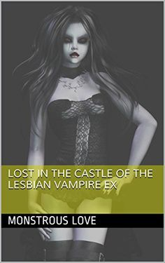 Lost in the Castle of the Lesbian Vampire Ex (Lost in the ... Book 1):   You are Lisa Ghast. Vampire hunter, hero, badass. You've been called on for a very special job. The vampire Mary Carmilla has mastered a ritual, performed on the Winter Solstice. The summer is not returning. The nights continue to grow longer, and dark creatures rise from the shadows. If you are not successful, the Undead will conquer the world. Humanity will be subjugated by the walking corpses. And you were chos...