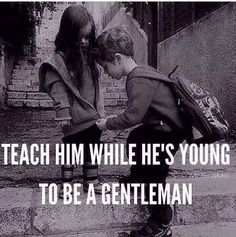 I think about this EVERY day as I raise 4 boys . will they be gentleman? And as I also raise one daughter . will others be a gentleman to her? They& better be! Son Quotes, Life Quotes, Mommy Quotes, Fatherhood Quotes, Baby Quotes, Parenting Humor, Kids And Parenting, Parenting Tips, First Daughter