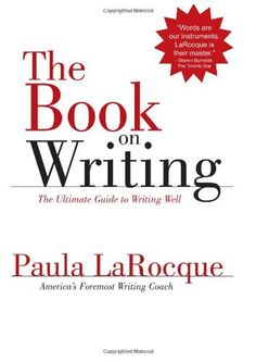 The Book on Writing: The Ultimate Guide to Writing Well by Paula LaRocque http://www.amazon.com/dp/0966517695/ref=cm_sw_r_pi_dp_1KSrvb0BDQP0V