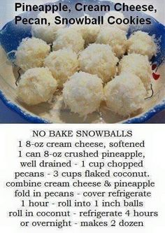 No Bake Pineapple, Coconut, Cream Cheese, Pecan Snowballs cheese Cookie Desserts, Holiday Desserts, Holiday Baking, Holiday Recipes, Holiday Foods, Candy Recipes, Sweet Recipes, Cookie Recipes, Dessert Recipes