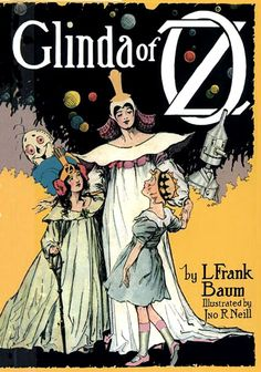 1920 Glinda of Oz book by L. Fank Baum....with Ozma and the Scarecrow from Return to Oz