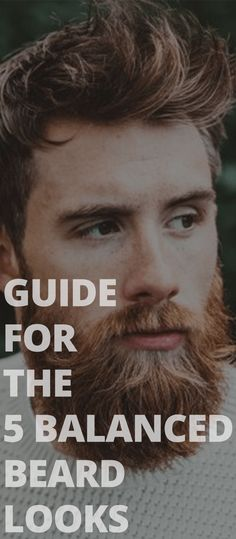 Guide For The 5 Balanced Beard Looks