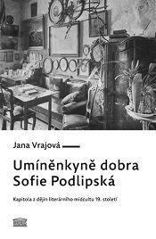 Vrajová, Jana: Umíněnkyně dobra Sofie Podlipská