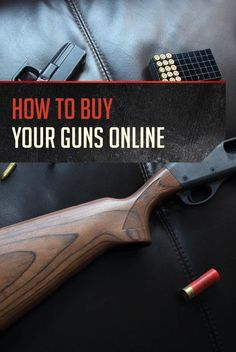 How to Buy A Gun Online | Gun Buying Guide