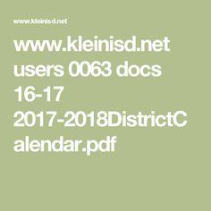 www.kleinisd.net users 0063 docs 16-17 2017-2018DistrictCalendar.pdf
