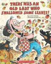 There Was An Old Lady Who Swallowed Some Leaves! By Lucille Colandro - Great for our Fall & Leaves Theme! Pre-K Complete Preschool Curriculum teachers read stories daily during Circle Time and provide children books at the Reading Learning Center. Pinned by Pre-K Complete - follow us on our blog, FB, Twitter, & Google Plus!