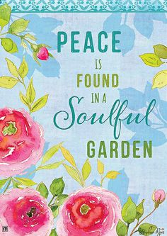 Peace is found in a soulful garden {flag}