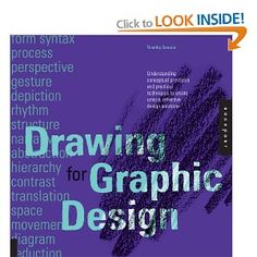 Drawing for Graphic Design: Understanding Conceptual Principles and Practical Techniques to Create Unique, Effective Design Solutions: Amazon.ca: Timothy Samara: Books