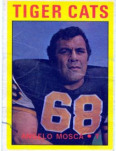 Angelo Mosca, Canadian Football Hall of Fame member and former Hamilton Tiger cat my all time favorite Cat Football Cards, Baseball Cards, Canadian Football League, Hamilton Ontario, Football Hall Of Fame, Tough As Nails, Rough Riders, Vintage Football, Tough Guy
