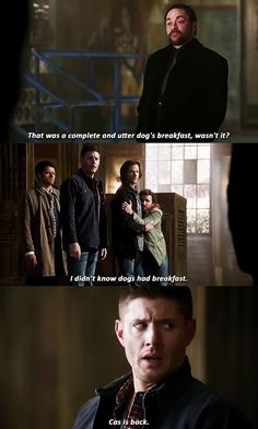 Supernatural---I love how chuck is like 'hold me, Moose!' and sam's just like 'god, pull yourself together bro'