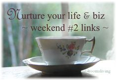 Nurturing liks for your weekend: http://www.4roomsliving.co.uk/